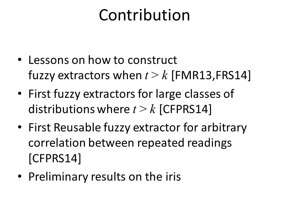 Contribution Lessons on how to construct fuzzy extractors when t > k [FMR13,FRS14]